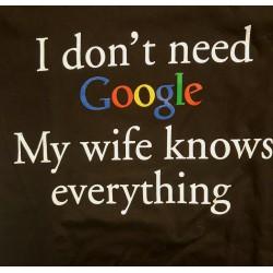 I dont need google my wife...